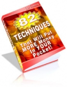 82 Techniques : More Money Into Your Pocket! eBook with Resell Rights