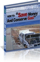How To Save Money And Conserve Gas! eBook with Resell Rights