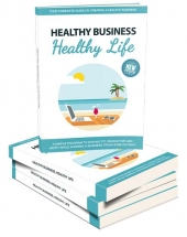 Healthy Business, Healthy Life eBook with Master Resell Rights