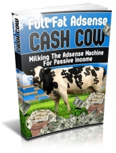 Full Fat Adsense Cash Cow eBook with Master Resell Rights