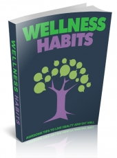 Wellness Habits eBook with Master Resell Rights/Giveaway