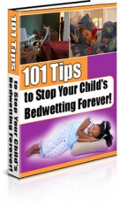 101 Tips to Stop Your Child's Bedwetting Forever! eBook with Resell Rights