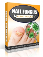 Nail Fungus Audio Tracks Audio with Private Label Rights
