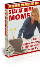 Internet Marketing For Stay At Home Moms eBook with Private Label Rights