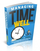 Managing Time Well eBook with Master Resell Rights/Giveaway