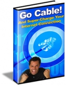Go Cable! And Supercharge Your Internet Connection eBook with Private Label Rights