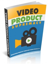 Video Product Supremacy eBook with Master Resell Rights/Giveaway