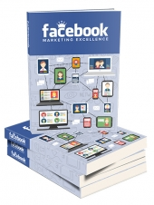 Facebook Marketing Excellence eBook with Personal Use Rights