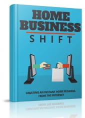 Home Business Shift eBook with Master Resell Rights/Giveaway