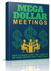 Mega Dollar Meetings eBook with Master Resell Rights/Giveaway