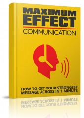 Maximum Effect Communication eBook with Master Resell Rights/Giveaway