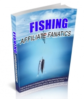 Fishing Affiliate Fanatics eBook with Resell Rights