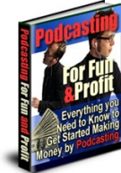 Podcasting For Fun & Profit eBook with Resell Rights