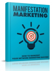 Manifestation Marketing eBook with Master Resell Rights/Giveaway