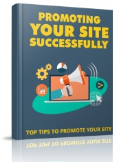 Promoting Your Site Successsfully eBook with Master Resell Rights/Giveaway