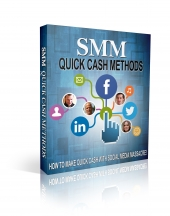 SMM Quick Cash Methods Video with Private Label Rights