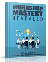 Workshop Mastery Revealed eBook with Master Resell Rights/Giveaway