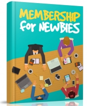 Membership For Newbies eBook with Resell Rights