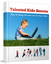 Talented Kids Secrets eBook with Master Resell Rights