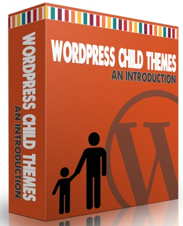 An Introduction To WordPress Child Themes