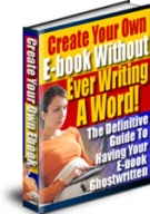 Create Your Own E-Book Without Ever Writing A Word eBook with Resell Rights
