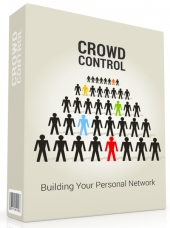 Crowd Control - Building Your Personal Network eBook with Personal Use Rights