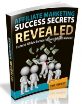 Affiliate Marketing Success Secrets Revealed eBook with Resell Rights