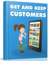 Get And Keep Customers eBook with Master Resell Rights/Giveaway