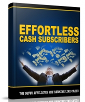 Effortless Cash Subscribers eBook with Master Resell Rights