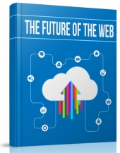 The Future of the Web eBook with Master Resell Rights/Giveaway