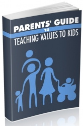 Parents Guide to Teaching Values to Kids eBook with Master Resell Rights/Giveaway Rights