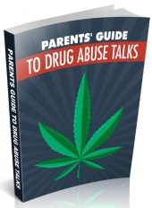 Parents Guide to Drug Abuse Talks eBook with Master Resell Rights/Giveaway Rights
