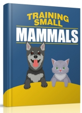 Training Small Mammals eBook with Master Resell Rights/Giveaway Rights