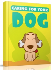 Caring For Your Dog eBook with Master Resell Rights/Giveaway Rights