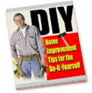 Home Improvement Tips For The Do-It-Yourself eBook with Personal Use Rights