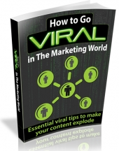 How To Go Viral In The Marketing World eBook with Resell Rights
