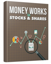 Money Works in Stocks and Shares eBook with Master Resell Rights/Giveaway Rights