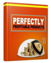 Perfectly Profitable Products eBook with Resell Rights