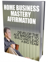 Home Business Mastery Affirmation eBook with private label rights