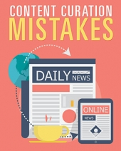 Content Curation Mistakes eBook with Private Label Rights