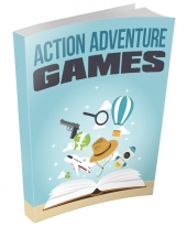 Action Adventure Games eBook with Master Resell Rights/Giveaway Rights