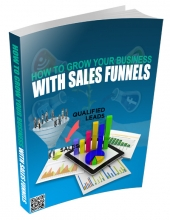 How to Grow Your Business With Sales Funnels eBook with Master Resell Rights/Giveaway Rights