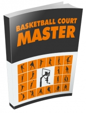Basketball Court Master eBook with Master Resell Rights/Giveaway Rights