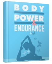 Body Power and Endurance eBook with Master Resell Rights/Giveaway Rights