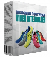 Designer Footwear Video Site Builder Software with Master Resell Rights/Giveaway Rights