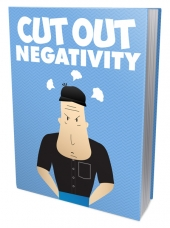 Cut Out Negativity eBook with Master Resell Rights/Giveaway Rights