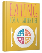 Eating For A Healthy Life eBook with Master Resell Rights