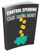 Control Spending And Start Saving Money eBook with Master Resell Rights/Giveaway Rights