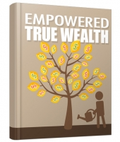 Empowered True Wealth eBook with private label rights