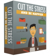 Cut The Stress And Be Happier eBook with Master Resell Rights/Giveaway Rights